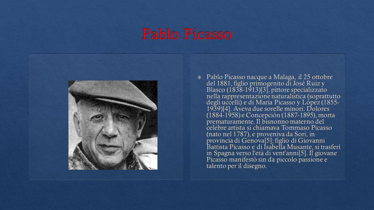  Pablo Picasso nacque a Malaga, il 25 ottobre del 1881, figlio primogenito di José Ruiz y Blasco (1838-1913)[3], pittore specializzato nella rappresentazione naturalistica (soprattutto degli uccelli) e di María Picasso y López (1855- 1939)[4].