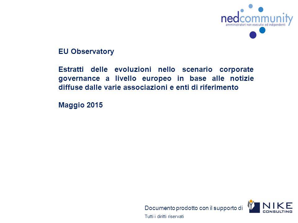 EU Observatory Estratti delle evoluzioni nello scenario corporate governance a livello europeo in base alle notizie diffuse dalle varie associazioni e enti di riferimento Maggio 2015 Documento prodotto con il supporto di Tutti i diritti riservati