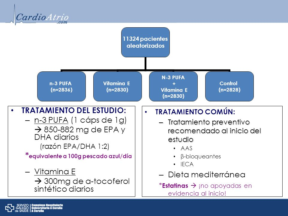 TRATAMIENTO COMÚN: – Tratamiento preventivo recomendado al inicio del estudio AAS β-bloqueantes IECA – Dieta mediterránea * Estatinas ¡no apoyadas en evidencia al inicio.