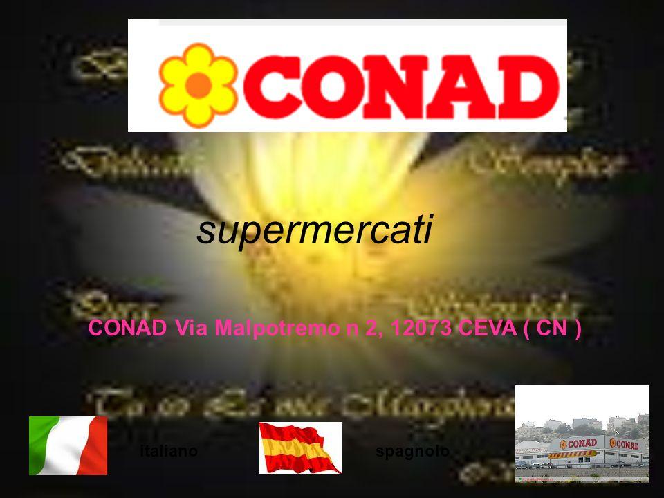 supermercati CONAD Via Malpotremo n 2, 12073 CEVA ( CN ), italianospagnolo