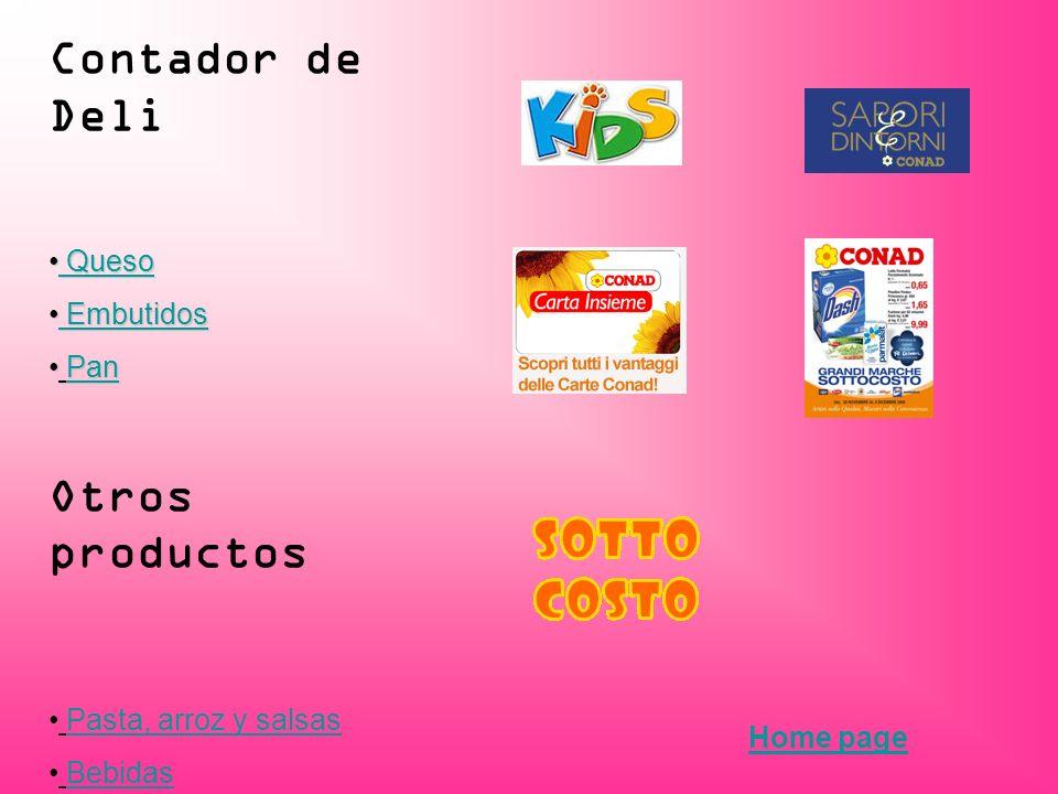 Contador de Deli Queso Queso Queso Queso Embutidos Embutidos Embutidos Embutidos Pan PanPan Otros productos Pasta, arroz y salsas Bebidas Saludos Home page