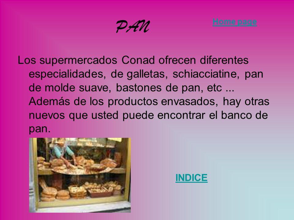 PAN Los supermercados Conad ofrecen diferentes especialidades, de galletas, schiacciatine, pan de molde suave, bastones de pan, etc... Además de los p