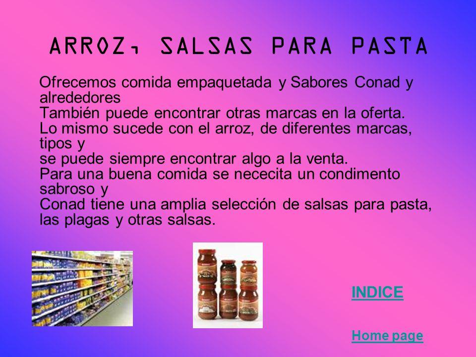 ARROZ, SALSAS PARA PASTA Ofrecemos comida empaquetada y Sabores Conad y alrededores También puede encontrar otras marcas en la oferta. Lo mismo sucede