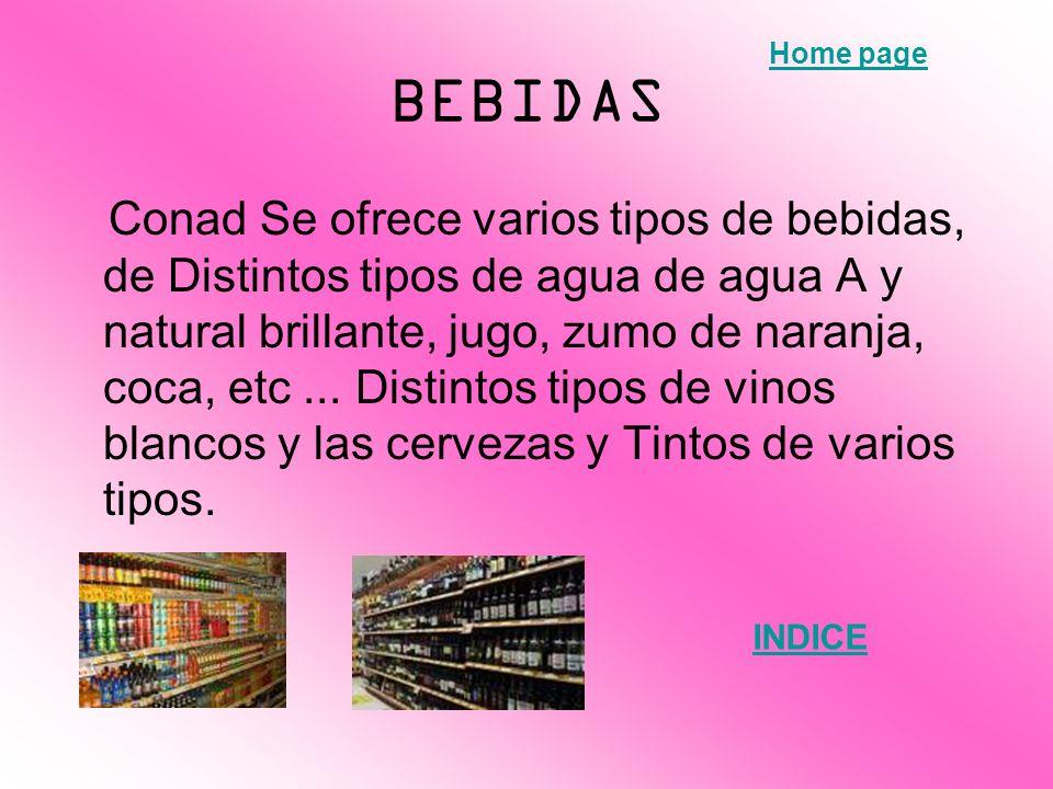 BEBIDAS Conad Se ofrece varios tipos de bebidas, de Distintos tipos de agua de agua A y natural brillante, jugo, zumo de naranja, coca, etc... Distint