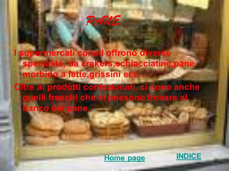 PANE I supermercati conad offrono diverse specialità, da crakers,schiacciatine,pane morbido a fette,grissini ecc… Oltre ai prodotti confezionati, ci s