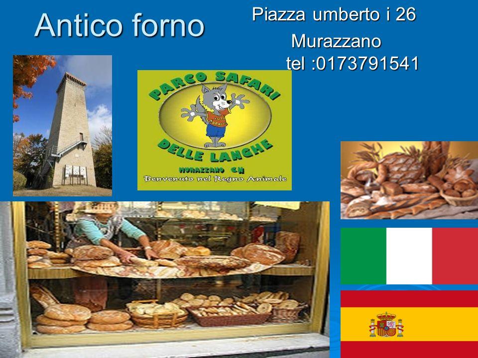 Antico forno Piazza umberto i 26 Murazzano tel :0173791541 Murazzano tel :0173791541