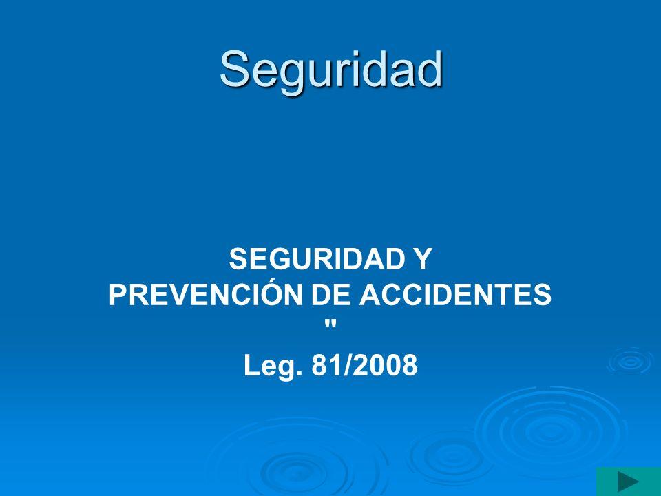Seguridad SEGURIDAD Y PREVENCIÓN DE ACCIDENTES