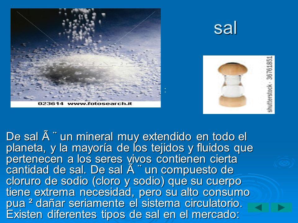 sal De sal à ¨ un mineral muy extendido en todo el planeta, y la mayoría de los tejidos y fluidos que pertenecen a los seres vivos contienen cierta ca