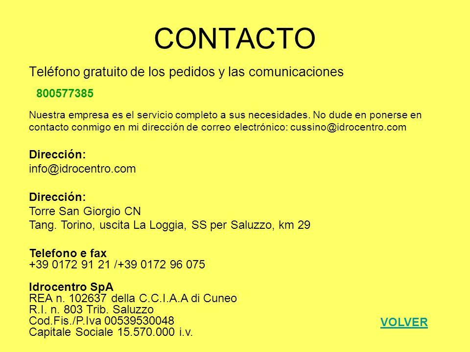 CONTACTO Teléfono gratuito de los pedidos y las comunicaciones 800577385 Nuestra empresa es el servicio completo a sus necesidades. No dude en ponerse