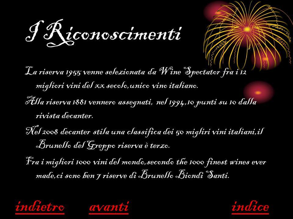 I Riconoscimenti La riserva 1955 venne selezionata da Wine Spectator fra i 12 migliori vini del xx secolo,unico vino italiano. Alla riserva 1881 venne