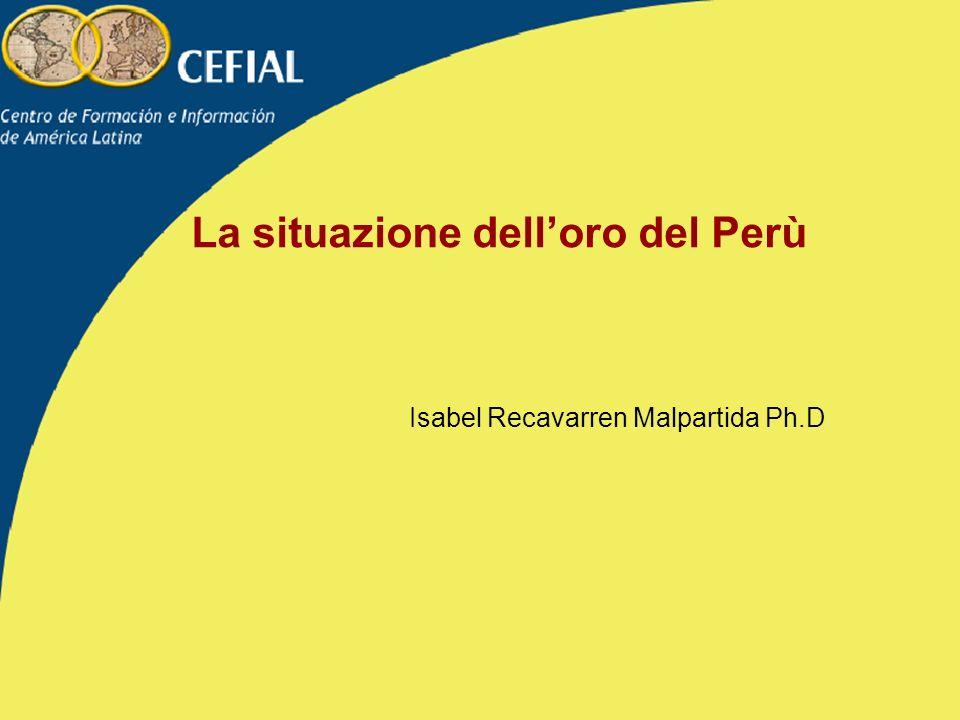 La situazione delloro del Perù Isabel Recavarren Malpartida Ph.D