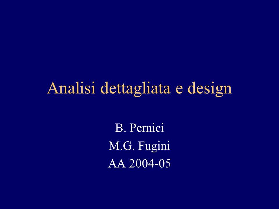 Analisi dettagliata e design B. Pernici M.G. Fugini AA 2004-05