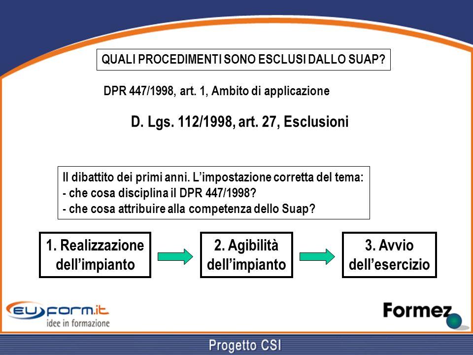 LAPPLICAZIONE DELLART.10 BIS DELLA LEGGE 241/1990 Nel procedimento con autocertificazione A.