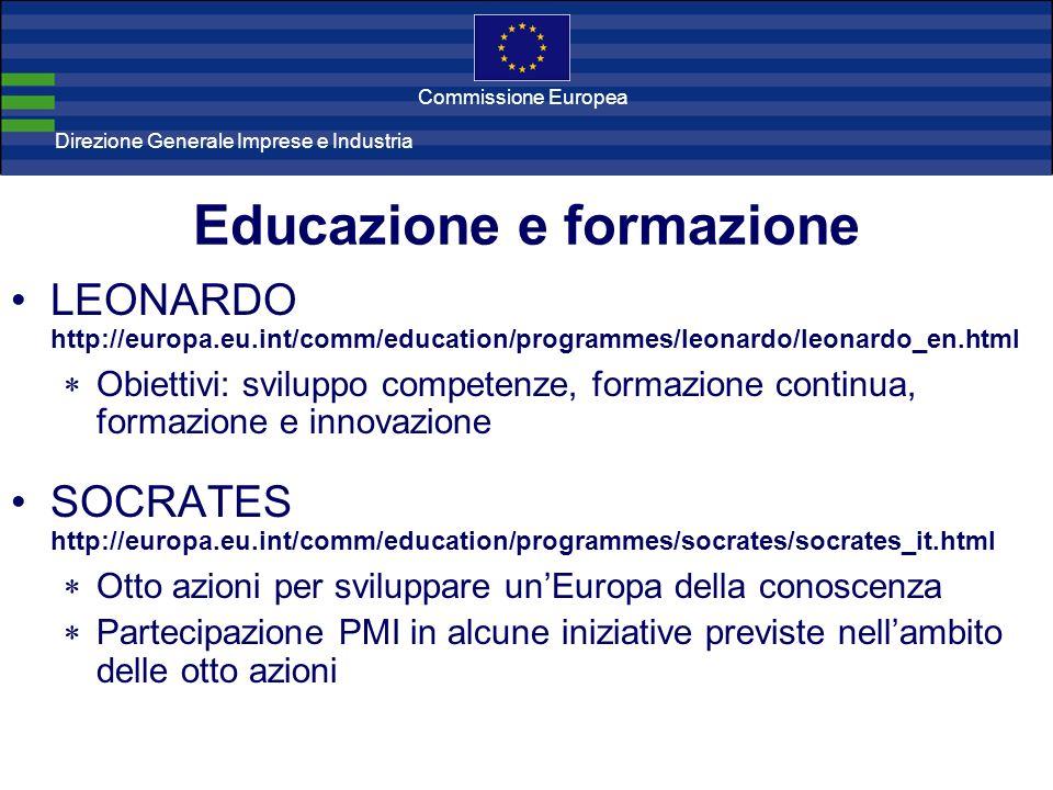 Direzione Generale Imprese Direzione Generale Imprese e Industria Commissione Europea Educazione e formazione LEONARDO http://europa.eu.int/comm/educa