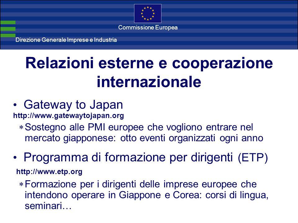 Direzione Generale Imprese Direzione Generale Imprese e Industria Commissione Europea Relazioni esterne e cooperazione internazionale Gateway to Japan