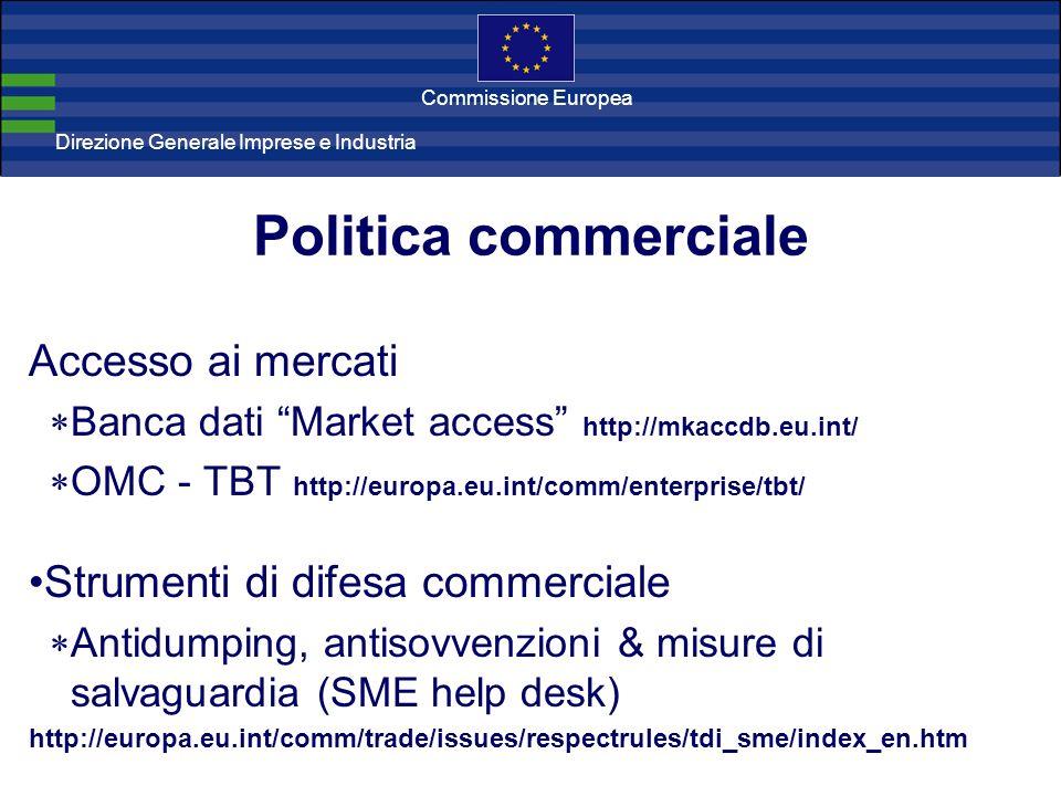 Direzione Generale Imprese Direzione Generale Imprese e Industria Commissione Europea Politica commerciale Accesso ai mercati Banca dati Market access