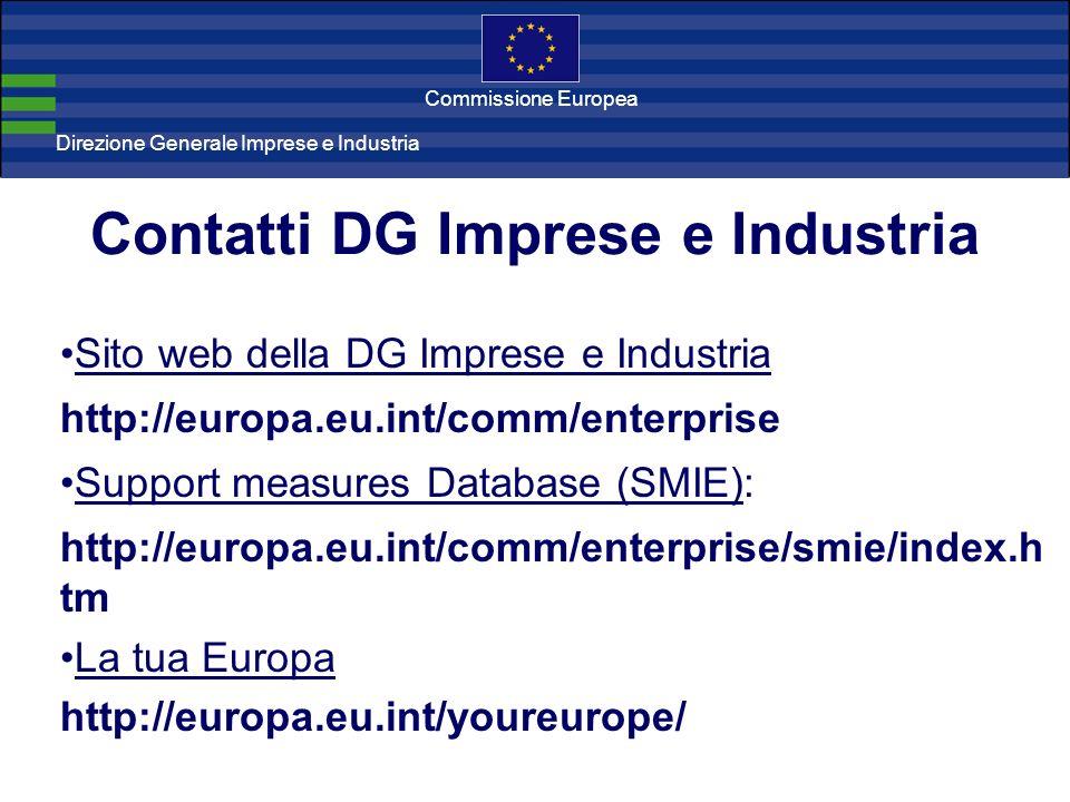 Direzione Generale Imprese Direzione Generale Imprese e Industria Commissione Europea Contatti DG Imprese e Industria Sito web della DG Imprese e Indu