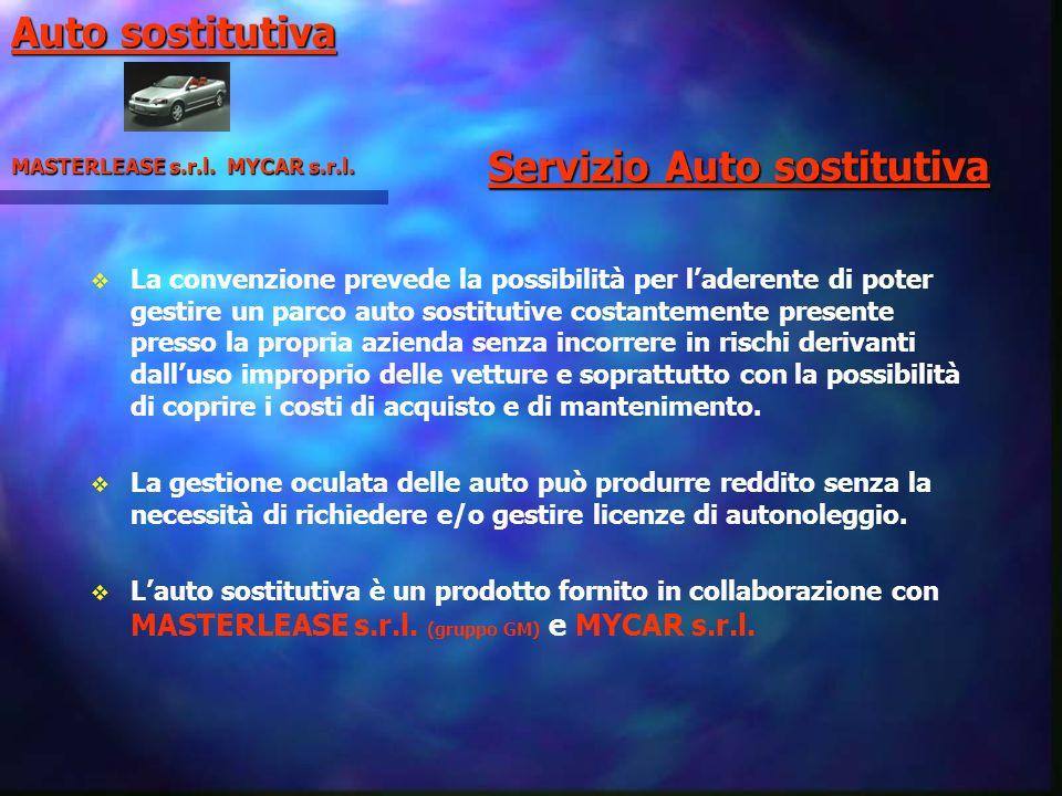 Servizio Auto sostitutiva La convenzione prevede la possibilità per laderente di poter gestire un parco auto sostitutive costantemente presente presso
