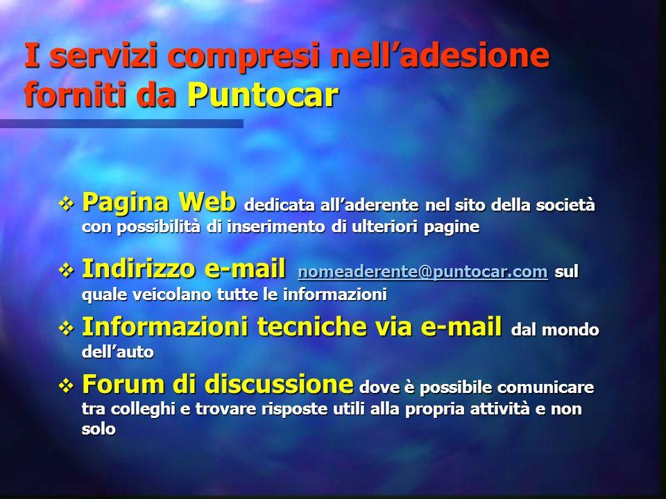 I servizi compresi nelladesione forniti da Puntocar Pagina Web dedicata alladerente nel sito della società con possibilità di inserimento di ulteriori