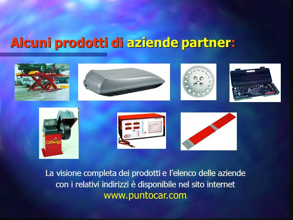 Alcuni prodotti di aziende partner: La visione completa dei prodotti e lelenco delle aziende con i relativi indirizzi è disponibile nel sito internet