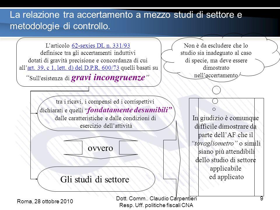 9 La relazione tra accertamento a mezzo studi di settore e metodologie di controllo.