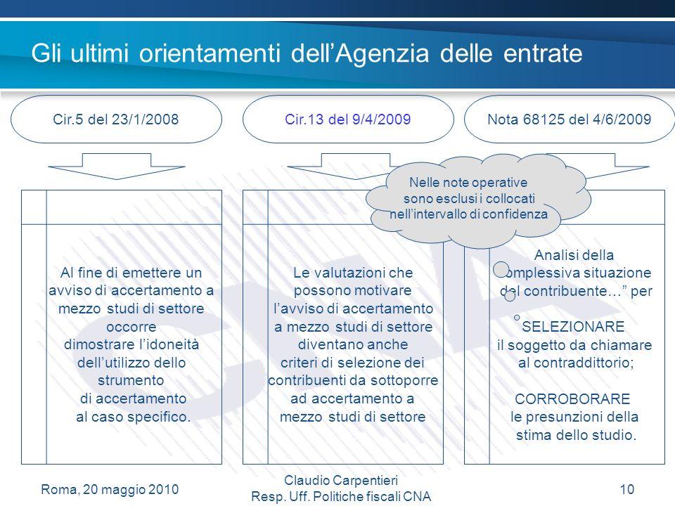 Gli ultimi orientamenti dellAgenzia delle entrate Roma, 20 maggio 2010 Claudio Carpentieri Resp.