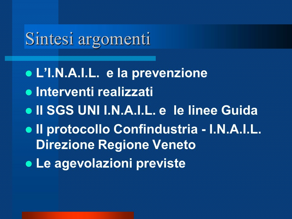 Sintesi argomenti LI.N.A.I.L.e la prevenzione Interventi realizzati Il SGS UNI I.N.A.I.L.