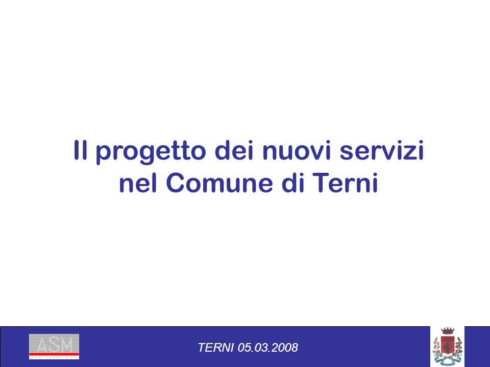 Il progetto dei nuovi servizi nel Comune di Terni TERNI 05.03.2008