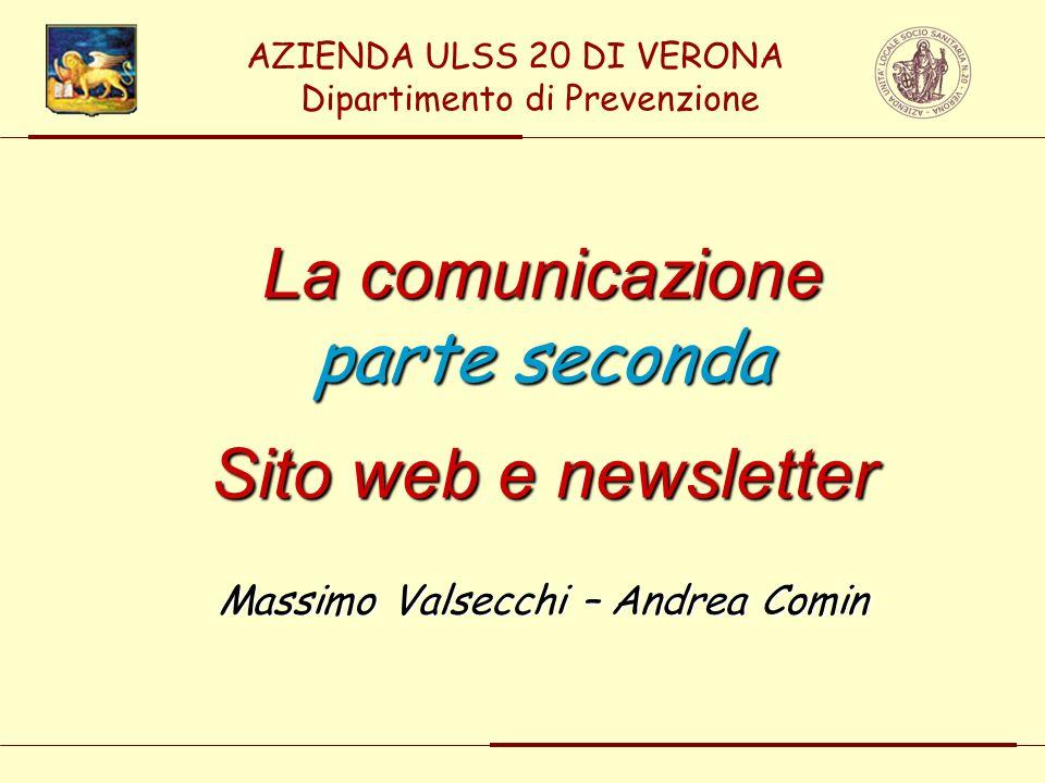 La comunicazione parte seconda Sito web e newsletter Massimo Valsecchi – Andrea Comin AZIENDA ULSS 20 DI VERONA Dipartimento di Prevenzione