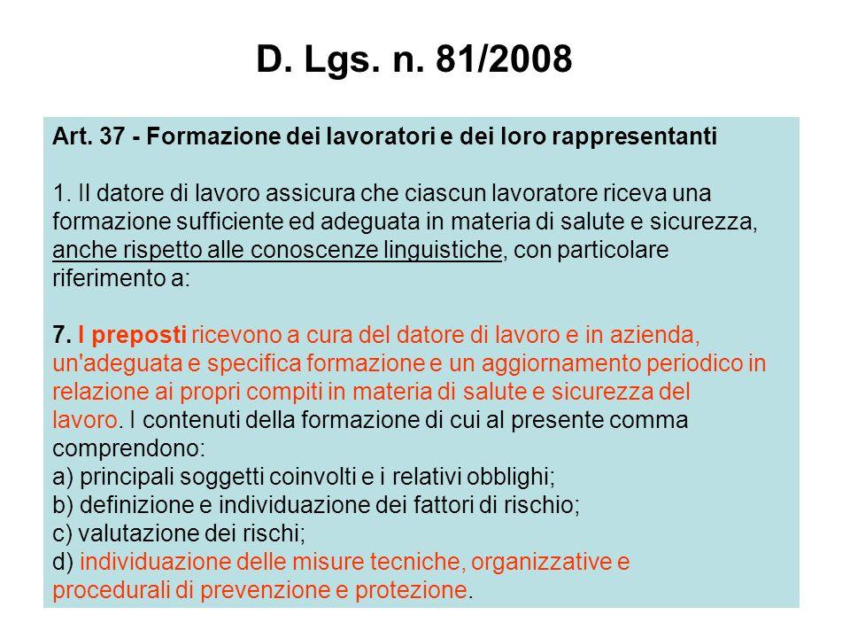42 Art. 37 - Formazione dei lavoratori e dei loro rappresentanti 1. Il datore di lavoro assicura che ciascun lavoratore riceva una formazione sufficie