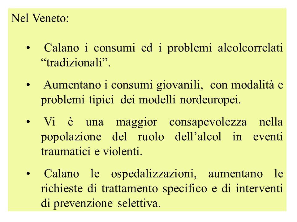 7 Nel Veneto: Calano i consumi ed i problemi alcolcorrelati tradizionali. Aumentano i consumi giovanili, con modalità e problemi tipici dei modelli no