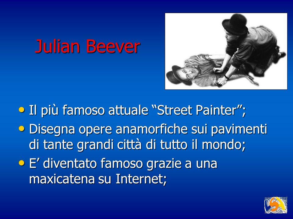 Il più famoso attuale Street Painter; Il più famoso attuale Street Painter; Disegna opere anamorfiche sui pavimenti di tante grandi città di tutto il