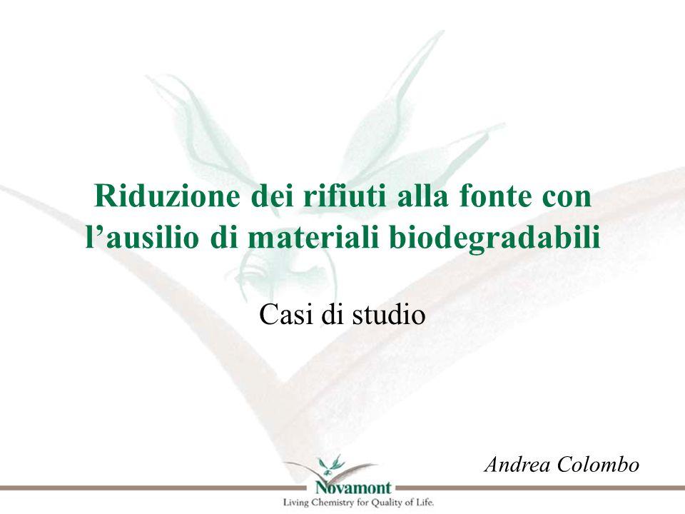 Riduzione dei rifiuti alla fonte con lausilio di materiali biodegradabili Casi di studio Andrea Colombo
