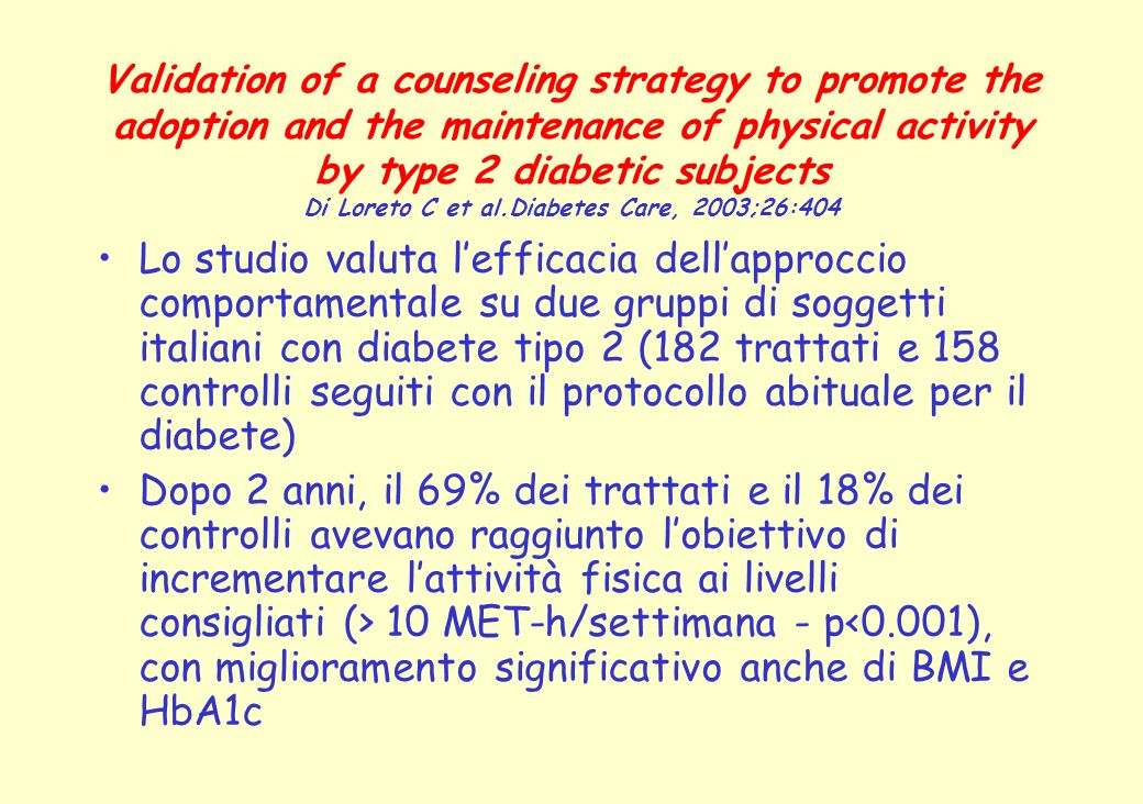 Validation of a counseling strategy to promote the adoption and the maintenance of physical activity by type 2 diabetic subjects Di Loreto C et al.Dia