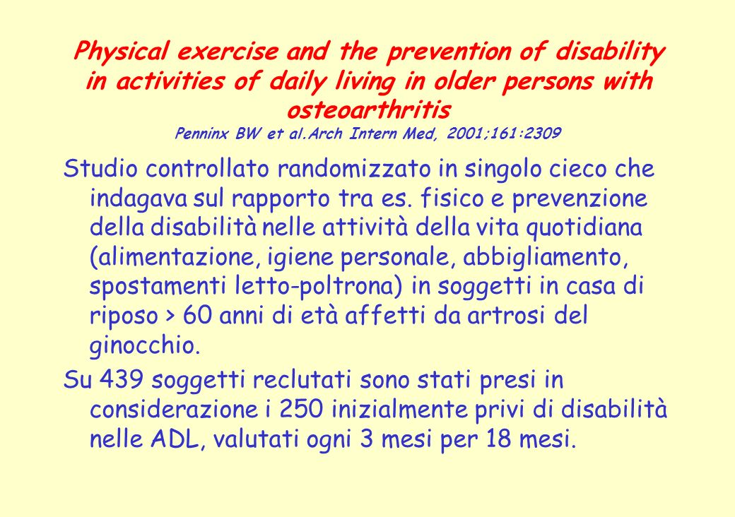 Physical exercise and the prevention of disability in activities of daily living in older persons with osteoarthritis Penninx BW et al.Arch Intern Med