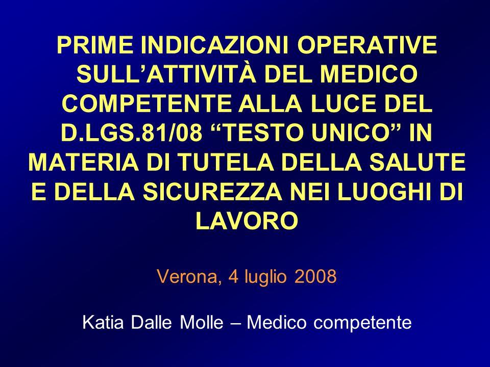 PRIME INDICAZIONI OPERATIVE SULLATTIVITÀ DEL MEDICO COMPETENTE ALLA LUCE DEL D.LGS.81/08 TESTO UNICO IN MATERIA DI TUTELA DELLA SALUTE E DELLA SICUREZ