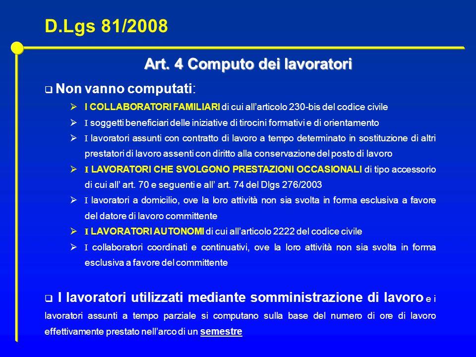 Art. 4 Computo dei lavoratori Non vanno computati: I COLLABORATORI FAMILIARI di cui allarticolo 230-bis del codice civile I soggetti beneficiari delle