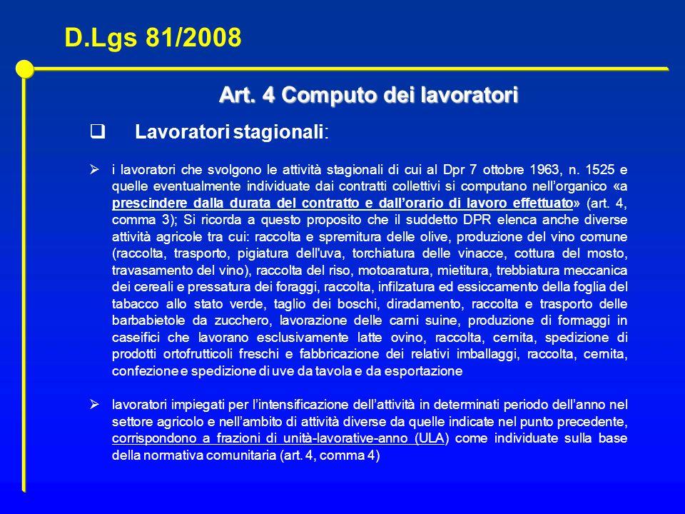 Art. 4 Computo dei lavoratori Lavoratori stagionali: i lavoratori che svolgono le attività stagionali di cui al Dpr 7 ottobre 1963, n. 1525 e quelle e