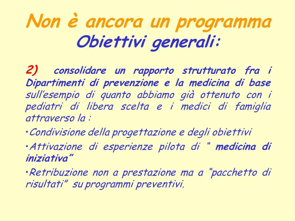 Non è ancora un programma Obiettivi generali: 2) consolidare un rapporto strutturato fra i Dipartimenti di prevenzione e la medicina di base sullesemp