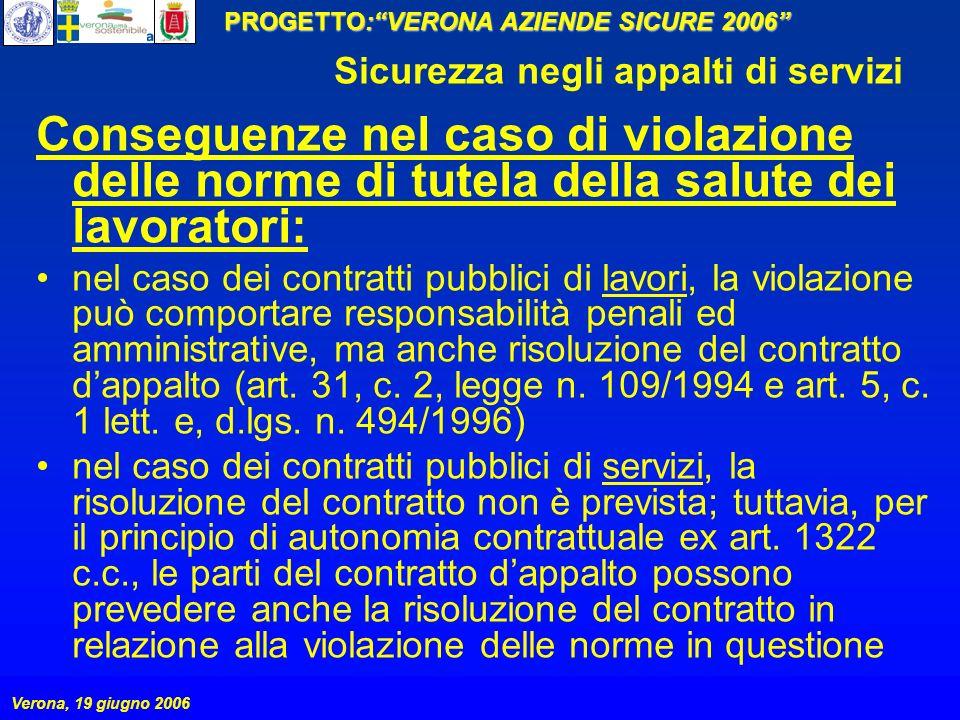 PROGETTO:VERONA AZIENDE SICURE 2006 Verona, 19 giugno 2006 Sicurezza negli appalti di servizi Conseguenze nel caso di violazione delle norme di tutela