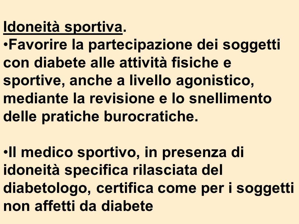 Idoneità sportiva. Favorire la partecipazione dei soggetti con diabete alle attività fisiche e sportive, anche a livello agonistico, mediante la revis