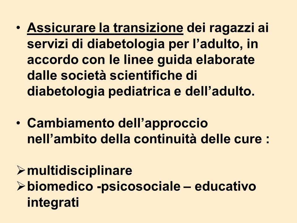 Assicurare la transizione dei ragazzi ai servizi di diabetologia per ladulto, in accordo con le linee guida elaborate dalle società scientifiche di di