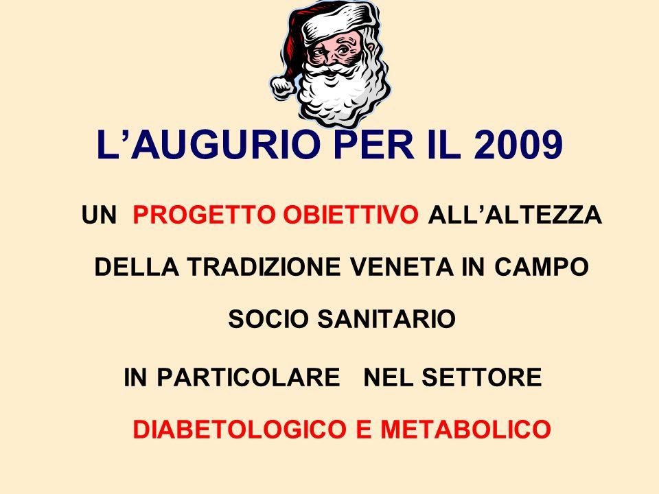 LAUGURIO PER IL 2009 UN PROGETTO OBIETTIVO ALLALTEZZA DELLA TRADIZIONE VENETA IN CAMPO SOCIO SANITARIO IN PARTICOLARE NEL SETTORE DIABETOLOGICO E META