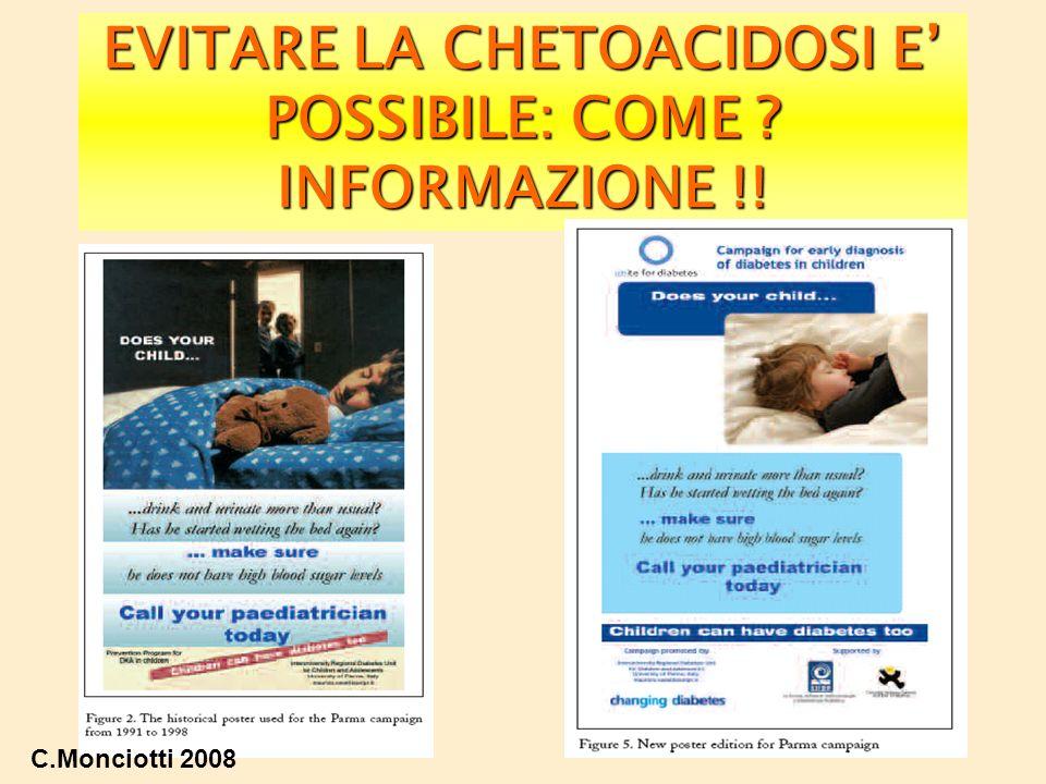 EVITARE LA CHETOACIDOSI E POSSIBILE: COME ? INFORMAZIONE !! C.Monciotti 2008
