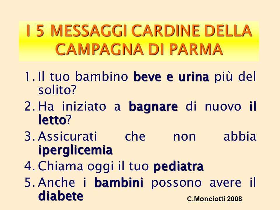 chetoacidosi crollata dal 78.0 al 12.5 % Durante gli 8 anni della campagna, la frequenza cumulativa della chetoacidosi diabetica nella provincia di Parma è crollata dal 78.0 al 12.5 % C.Monciotti 2008