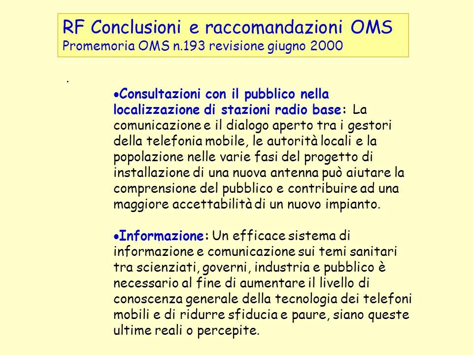RF Conclusioni e raccomandazioni OMS Promemoria OMS n.193 revisione giugno 2000. Consultazioni con il pubblico nella localizzazione di stazioni radio