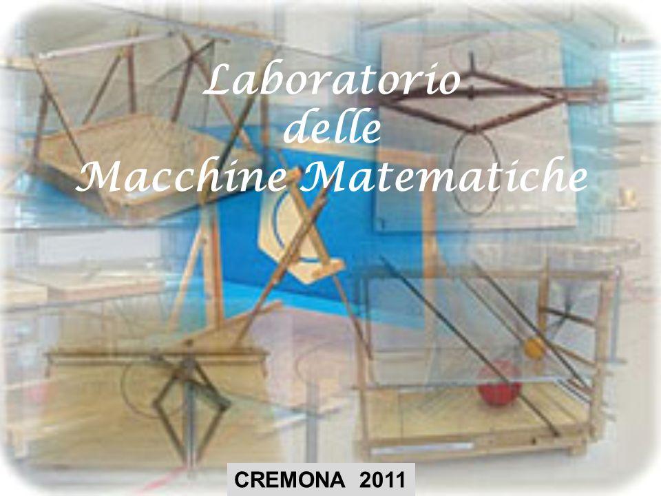 Laboratorio delle Macchine Matematiche CREMONA 2011