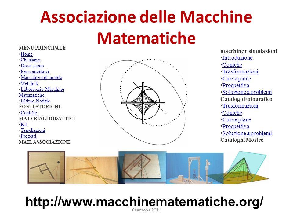 Associazione delle Macchine Matematiche http://www.macchinematematiche.org/ MENU PRINCIPALE Home Chi siamo Dove siamo Per contattarci Macchine nel mon