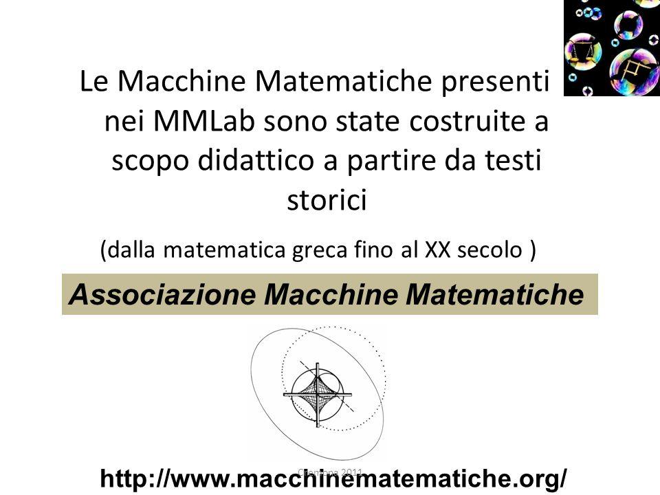 Le Macchine Matematiche presenti nei MMLab sono state costruite a scopo didattico a partire da testi storici (dalla matematica greca fino al XX secolo
