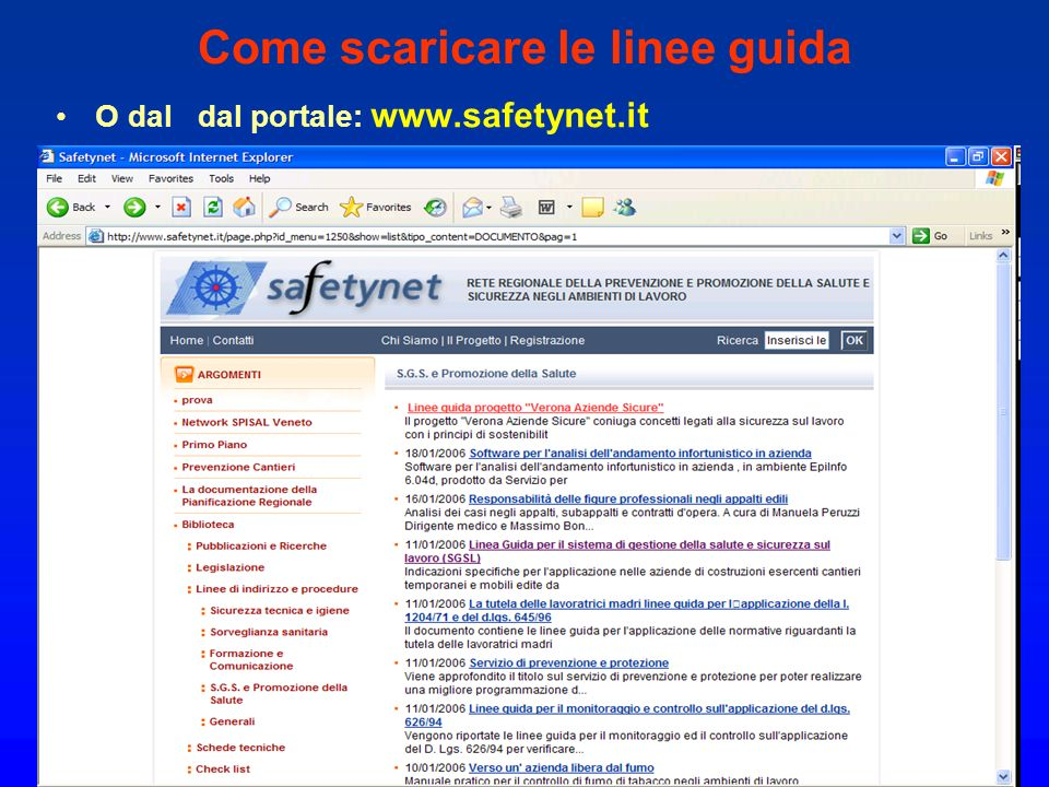 Come scaricare le linee guida O dal dal portale: www.safetynet.it